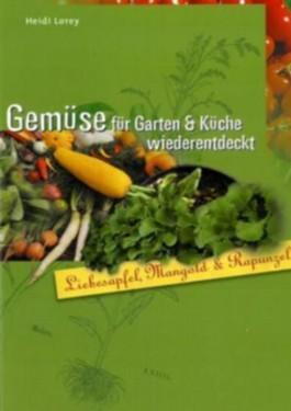 Gemüse für Garten & Küche wiederentdeckt