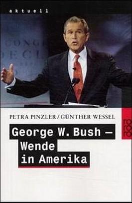 George W. Bush - Wende in Amerika