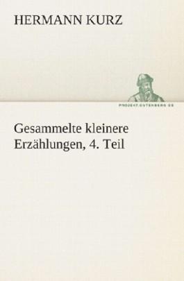 Gesammelte kleinere Erzählungen, 4. Teil