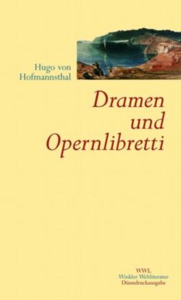 Gesammelte Werke / Dramen und Opernlibretti