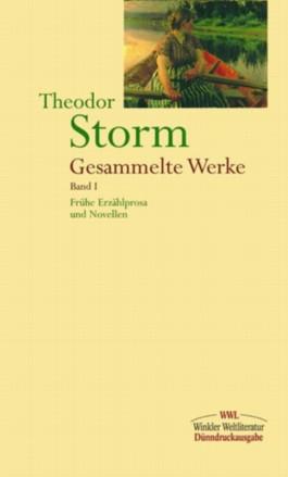 Gesammelte Werke in zwei Bänden / Band I: Frühe Erzählprosa und Novellen