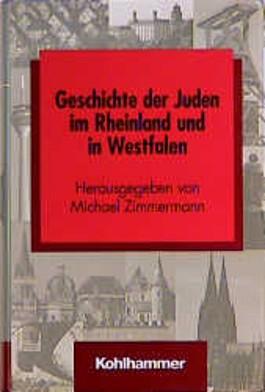 Geschichte der Juden im Rheinland und in Westfalen