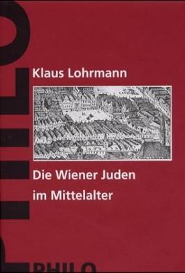 Geschichte der Juden in Wien, 6 Bde., Bd.1, Die Wiener Juden im Mittelalter