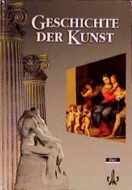Geschichte der Kunst. Malerei, Plastik, Architektur im europäischen Kontext