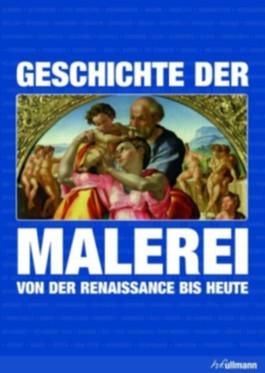 Geschichte der Malerei von der Renaissance bis heute