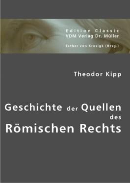 Geschichte der Quellen des Römischen Rechts