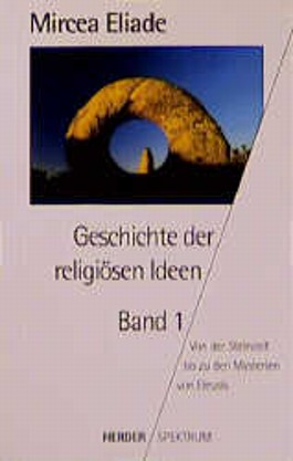 Geschichte der religiösen Ideen, 3 Bde. in 4 Tl.-Bdn. u. Quellentexte