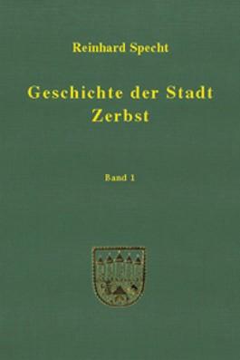 Geschichte der Stadt Zerbst: 2 Bde.