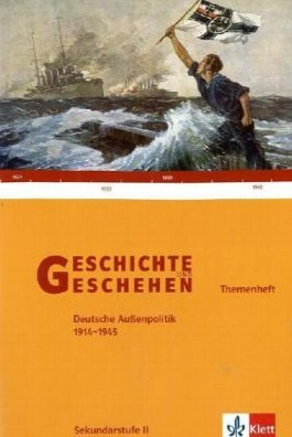Geschichte und Geschehen - Themenhefte für die Oberstufe / Deutsche Außenpolitik 1914-1945