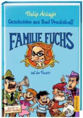 Geschichten aus Bad Dreckskaff - Familie Fuchs auf der Flucht