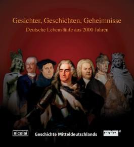 Gesichter, Geschichten, Geheimnisse. Deutsche Lebensläufe aus 2000 Jahren
