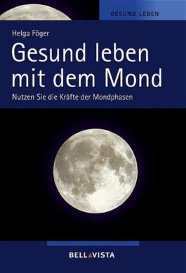 Gesund leben mit dem Mond