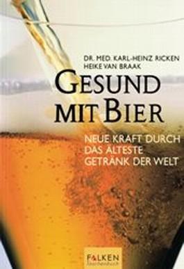 Gesund mit Bier. Neue Kraft durch das älteste Getränk der Welt.