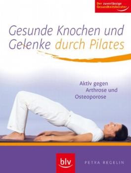 Gesunde Knochen und Gelenke durch Pilates