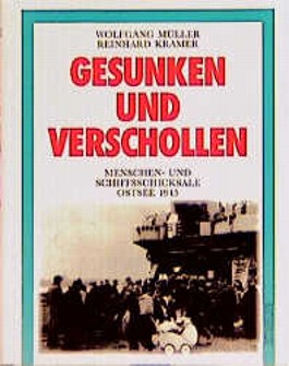 Gesunken und verschollen. Menschen- und Schiffsschicksale Ostsee 1945