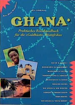 Ghana. Praktisches Reisehandbuch für die 'Goldküste' Westafrikas
