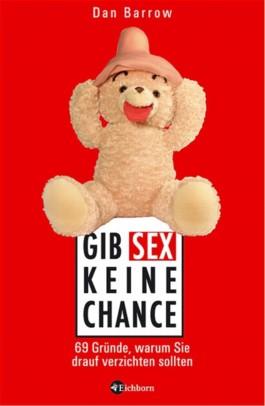 Gib Sex keine Chance!
