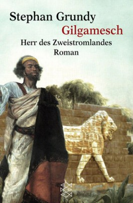 Gilgamesch, Herr des Zweistromlandes