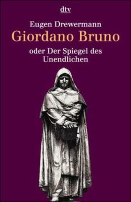 Giordano Bruno oder Der Spiegel des Unendlichen