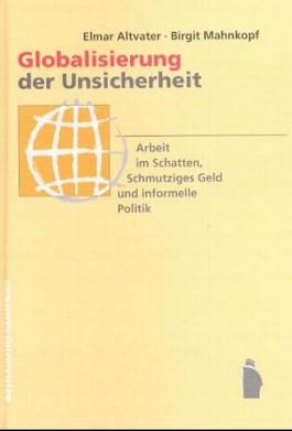 Globalisierung der Unsicherheit - Arbeit im Schatten, Schmutziges Geld und informelle Politik