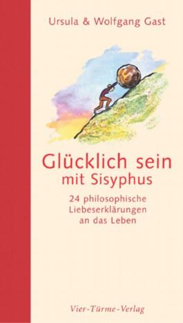 Glücklich sein mit Sisyphus