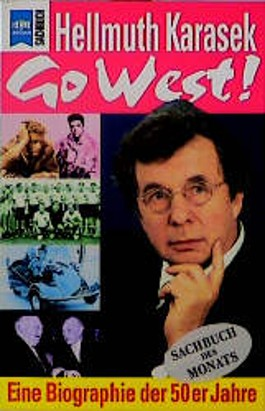 Go West. Eine Biographie der fünfziger Jahre.