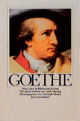 Goethe, sein Leben in Bildern und Texten