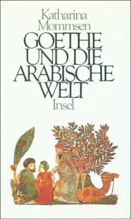 Goethe und die arabische Welt