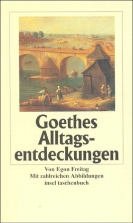 Goethes Alltagsentdeckungen