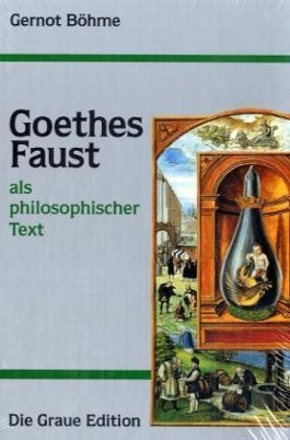 Goethes Faust als philosophischer Text