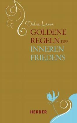 Goldene Regeln des inneren Friedens