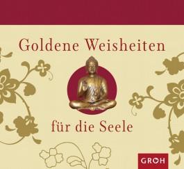 Goldene Weisheiten für die Seele