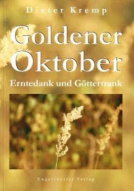 Goldener Oktober – Erntedank und Göttertrank