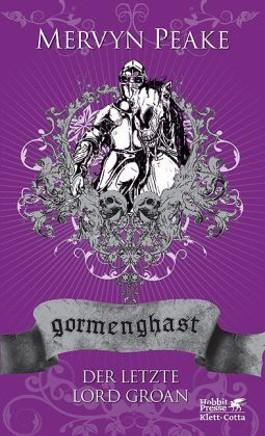 Gormenghast. (Hobbit Presse) / Drittes Buch: Der letzte Lord Groan