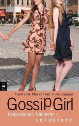 Gossip Girl - Liebe deinen Nächsten - und nicht nur ihn!