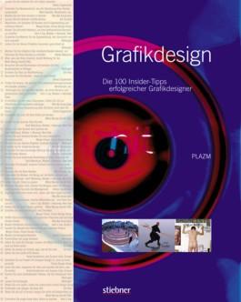 Grafikdesign - Die 100 Insider-Tipps erfolgreicher Grafikdesigner