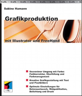 Grafikproduktion mit Illustrator und FreeHand