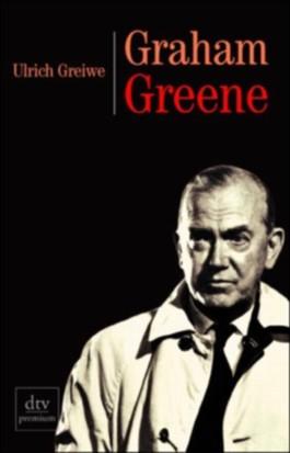 Graham Greene und der Reichtum des Lebens