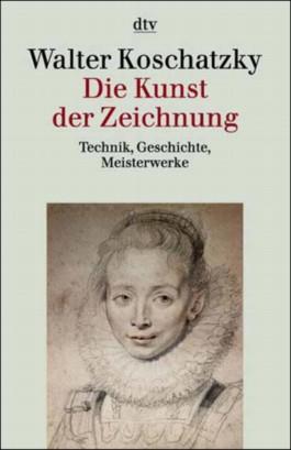 Graphik, Zeichnung, Aquarell. Technik, Geschichte, Meisterwerke / Die Kunst der Zeichnung