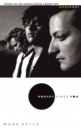 Green Day - Nobody Likes You. Die autorisierte Biographie