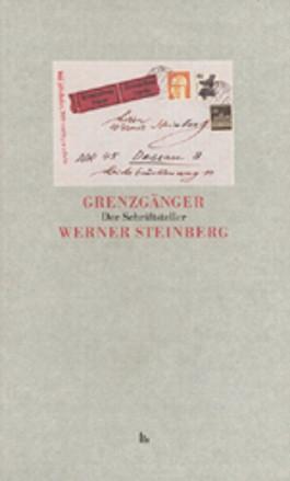 Grenzgänger, Der Schriftsteller Werner Steinberg 1913-1992