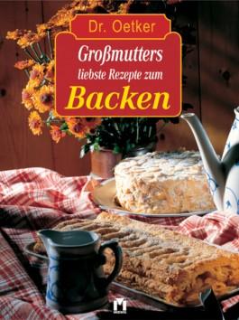 Großmutters liebste Rezepte zum Backen