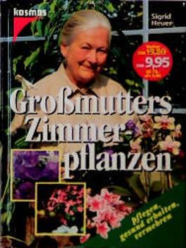 Großmutters Zimmerpflanzen