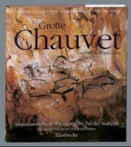 Grotte Chauvet - Altsteinzeitliche Höhlenkunst im Tal der Ardèche