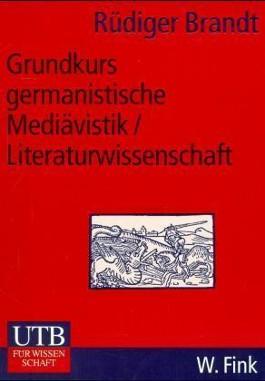 Grundkurs germanistische Mediävistik/Literaturwissenschaft