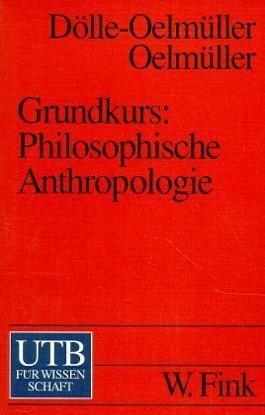 Grundkurs Philosophische Anthropologie