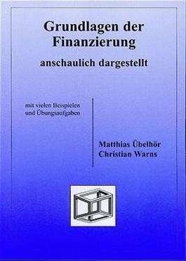 Grundlagen der Finanzierung anschaulich dargestellt