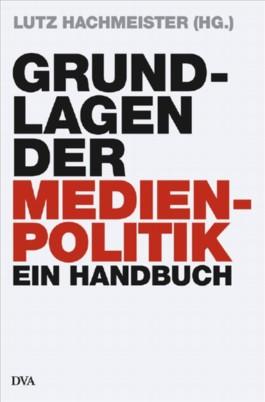 Grundlagen der Medienpolitik