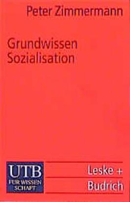 Grundwissen Sozialisation. Einführung zur Sozialisation im Kindes- und Jugendalter.
