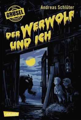 Grusel garantiert, Band 1: Der Werwolf und ich